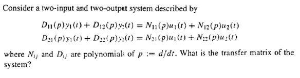 Consider a iwo-inpul and two-output system describ