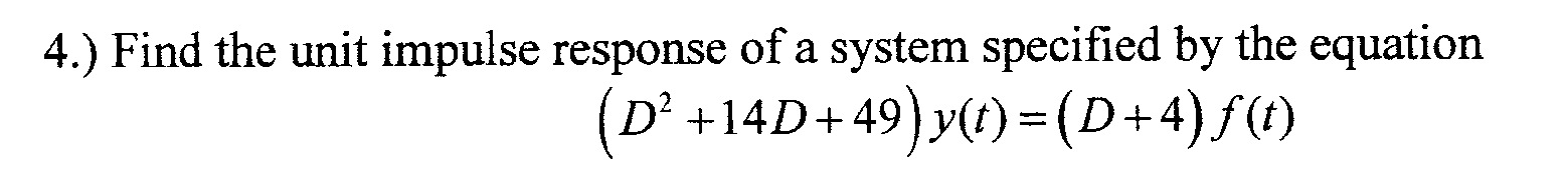 Find the unit impulse response of a system specifi