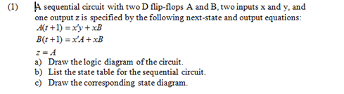 A sequential circuit with two D flip-flops A and B