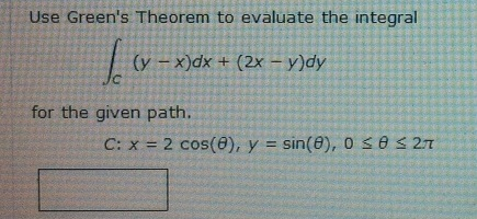 Use Green's Theorem to evaluate the integral for