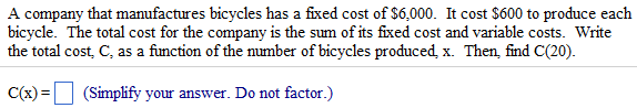 A company that manufactures bicycles has a fixed c