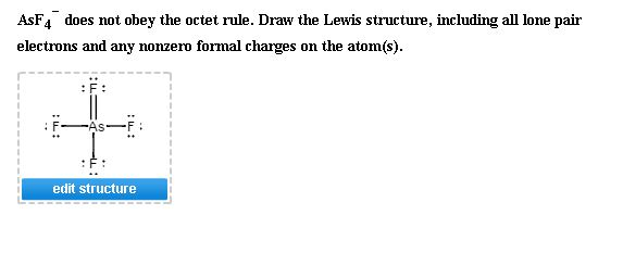 Solved: AsF4^- Does Not Obey The Octet Rule. Draw The Lewi ...