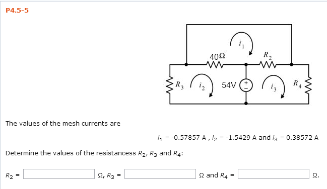 The values of the mesh currents are i1 = -0.57857
