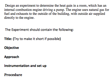 Design an experiment to determine the heat gain in
