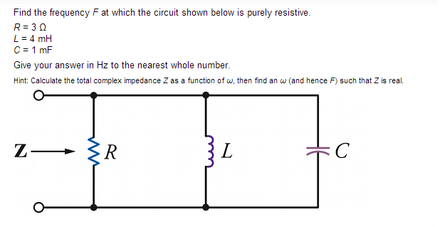 Find the frequency F at which the circuit shown be