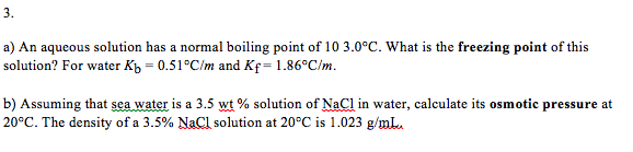 An aqueous solution has a normal boiling point of