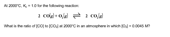 At 2000 degree C, Kc = 1.0 for the following react