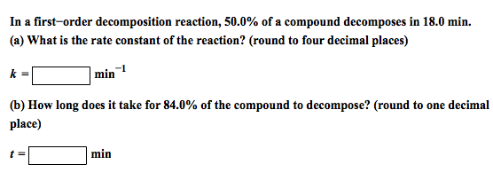 In a first-order decomposition reaction, 50.0% of