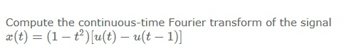 Compute the continuous-time Fourier transform of t
