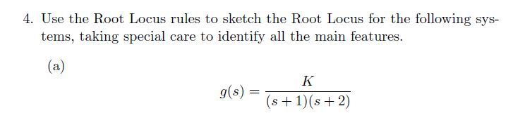 Use the Root Locus rules to sketch the Root Locus