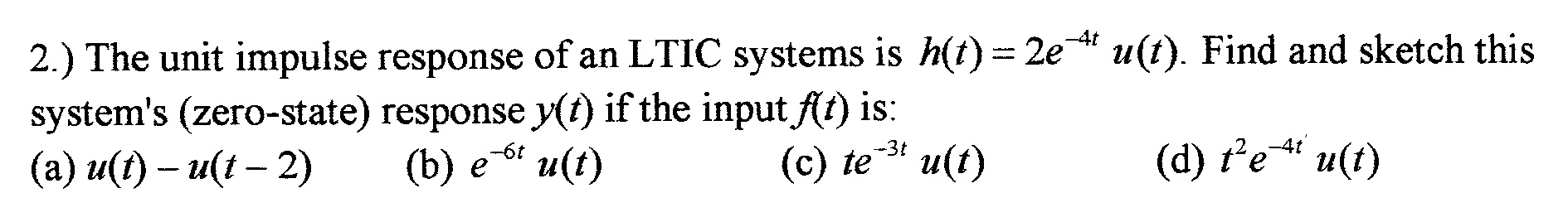 The unit impulse response of an LTIC systems is h(