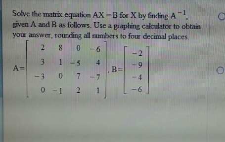 Solve the matrix equation AX = B for X by finding