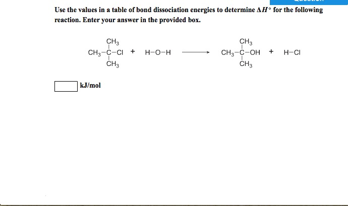 Use the values in a table of bond dissociation ene