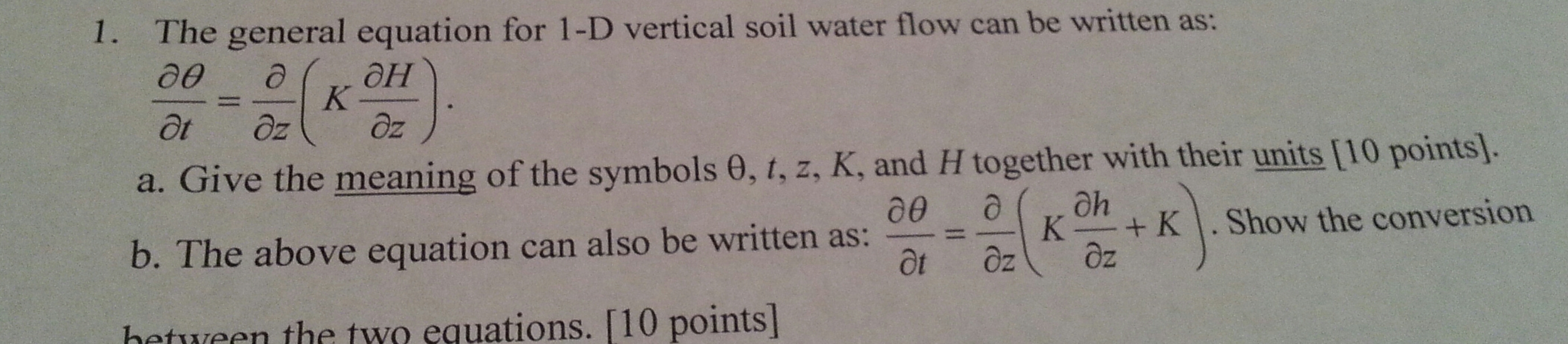 The general equation for 1 -D vertical soil water