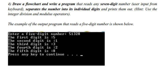 Draw a flowchart and write a program that reads