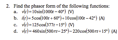 Find the phasor form of the following functions: