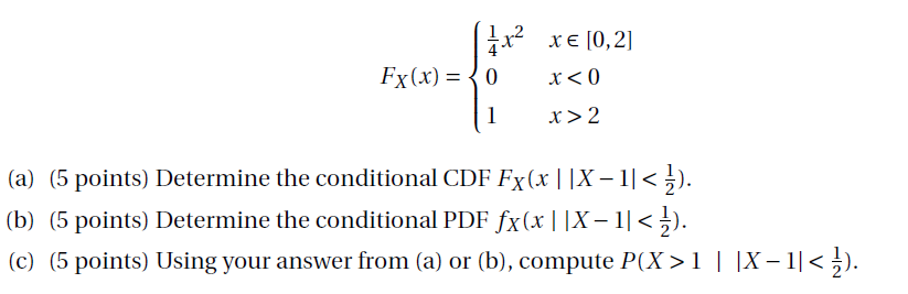 Determine the conditional CDF Fx(x| |X-1| < 1/2).