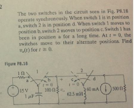 The two switches in the circuit seen in Fig. P8.18