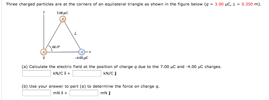 Three charged particles are at the corners of an e