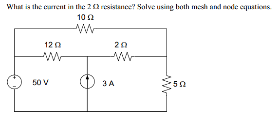 What is the current in the 2 Ohm resistance? Solve