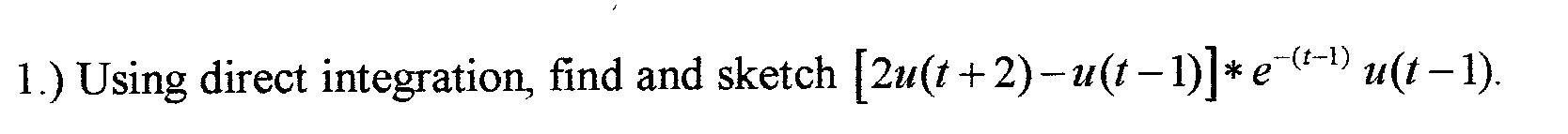 Using direct integration, find and sketch [2u(t +