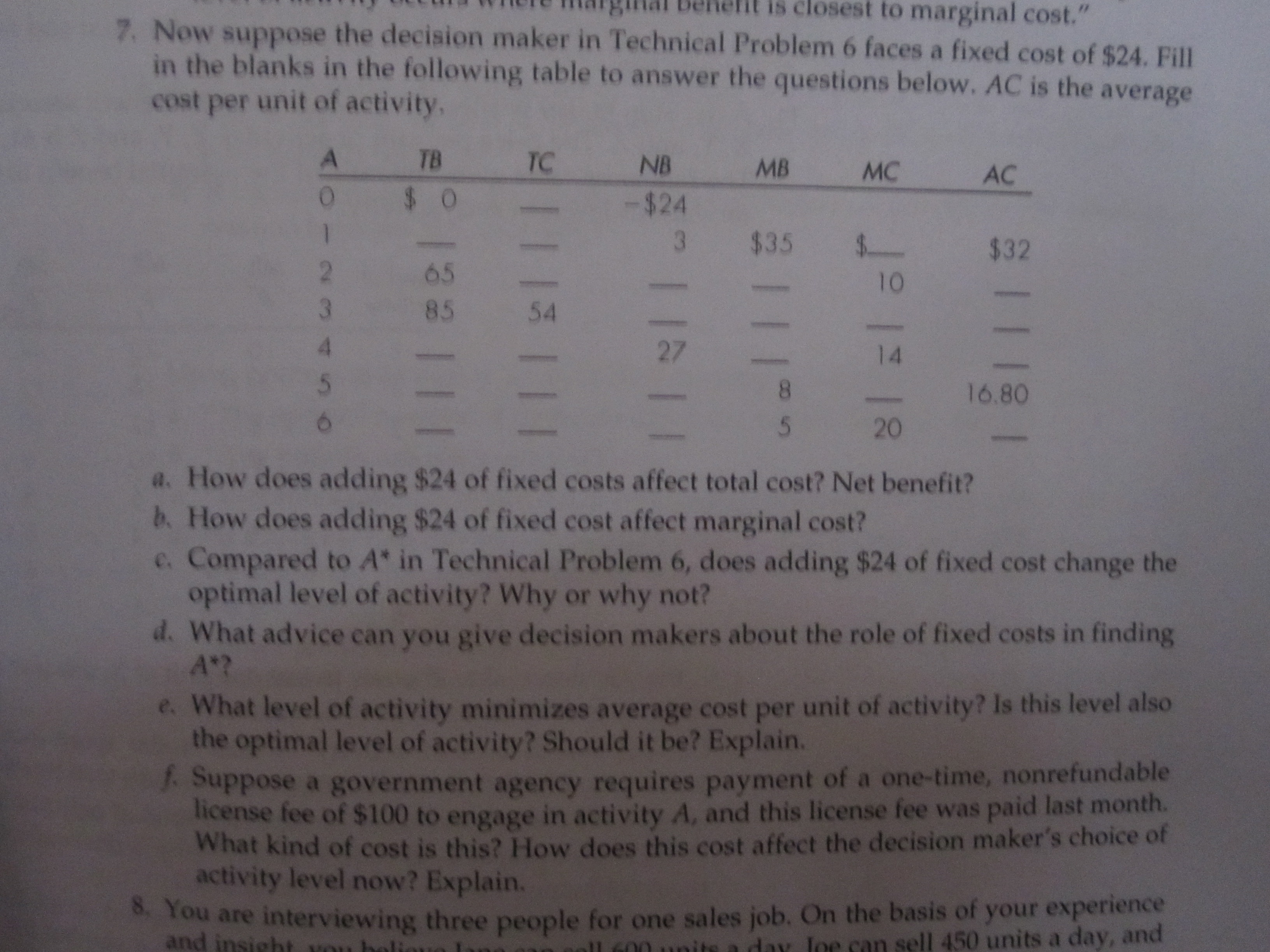 Now suppose the decision maker in technical proble for Table 6 fixed costs