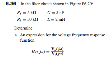 In the filter circuit shown in Figure F6.29: RS =