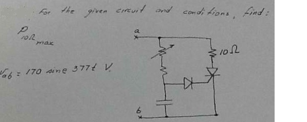 For the given circuit and conditions, find: