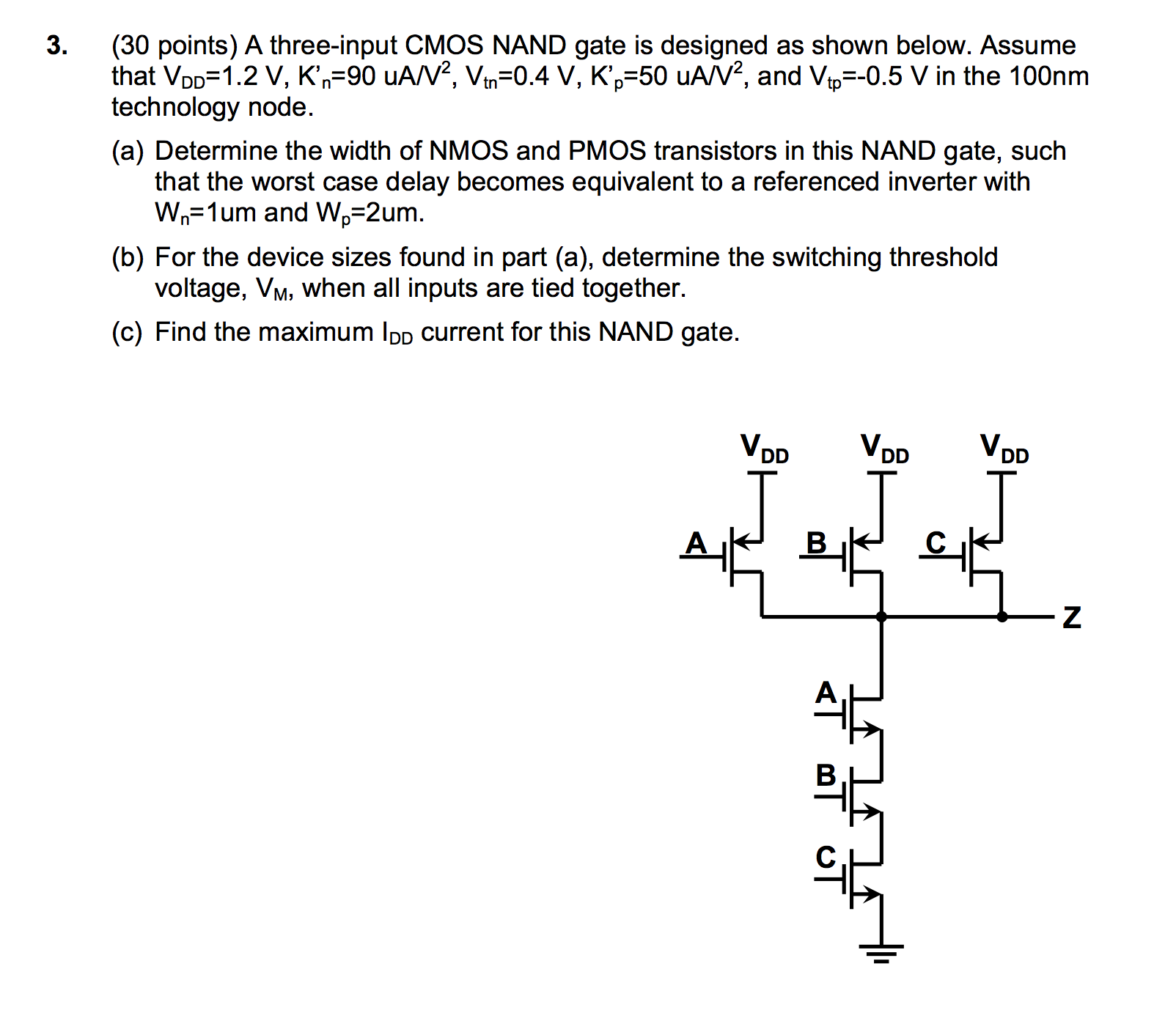 A three-input CMOS NAND gate is designed as shown