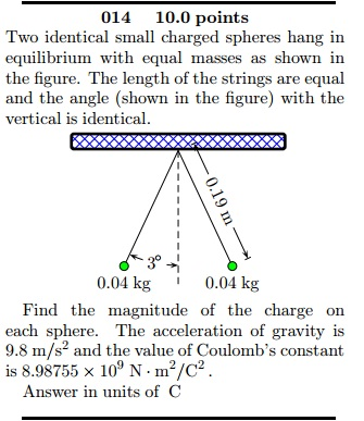 Two identical small charged spheres hang in equili