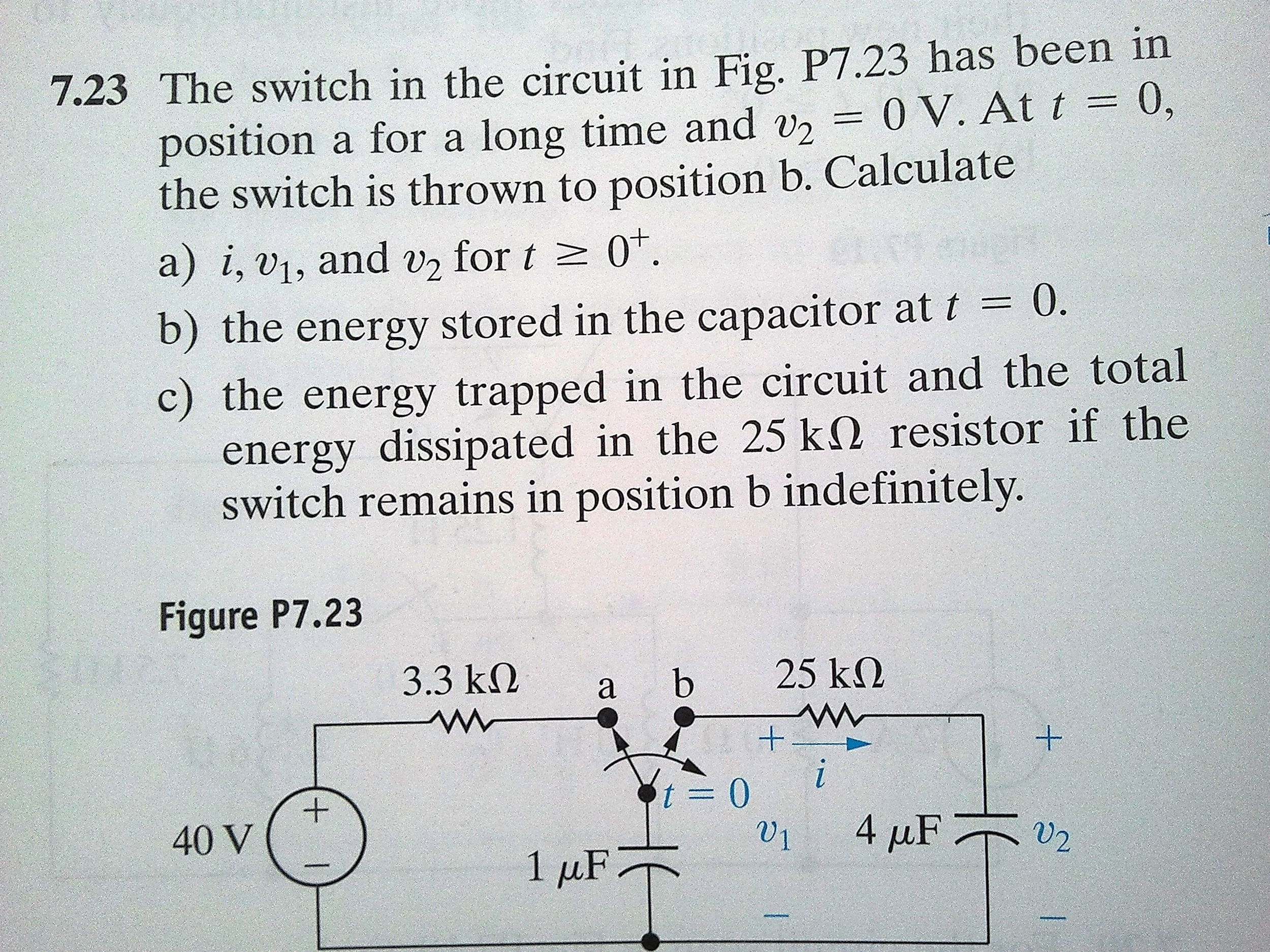The switch in the circuit in Fig. P7.23 has been i