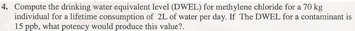 Compute the drinking water equivalent level (DWEL)