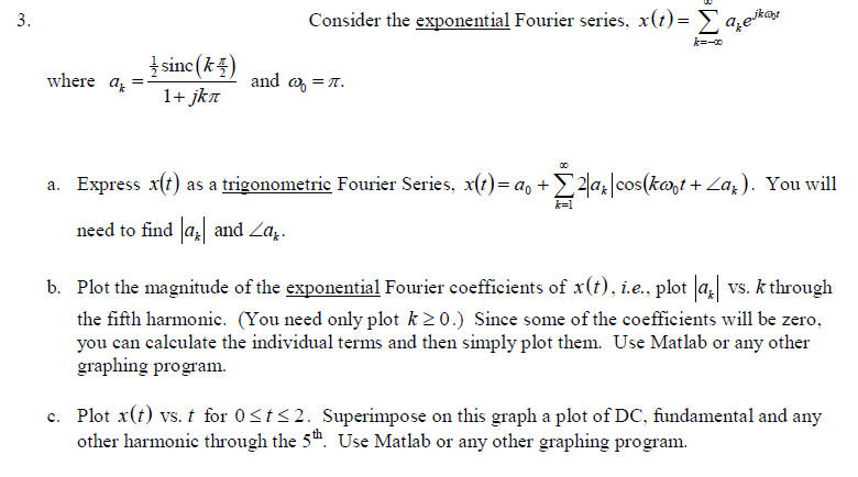 Consider the exponential Fourier series, x(t) = a