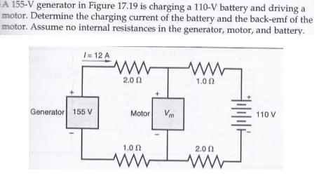 A 155-V generator in Figure 17.19 is charging a 11