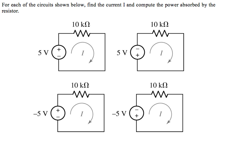 For each of the circuits shown below, find the cur