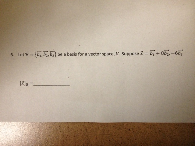 Let B = { } be a basis for a vector space, V. Sup