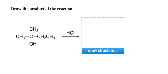 Draw the product of the reaction. draw structure.