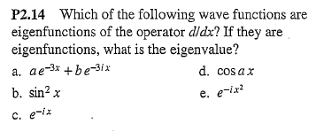 Which of the following wave functions are eigenfun