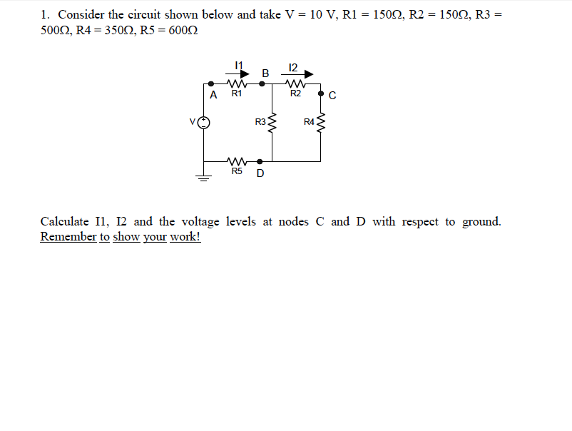Consider the circuit shown below and take V = 10 V
