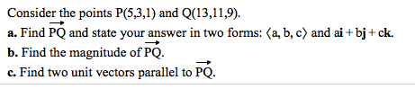 Consider the points P(5,3,1) and Q(13,11,9). Find
