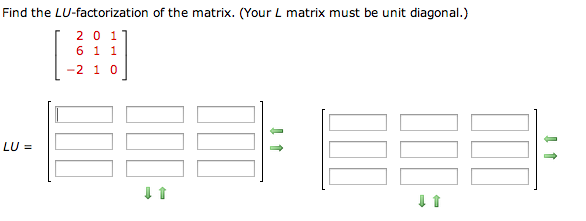 Find the LU-factorization of the matrix. (Your L m