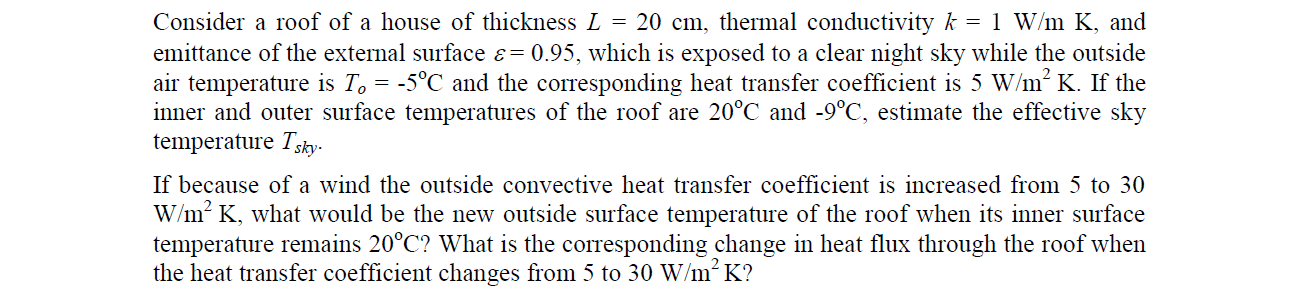Consider a roof of a house of thickness L = 20 cm,