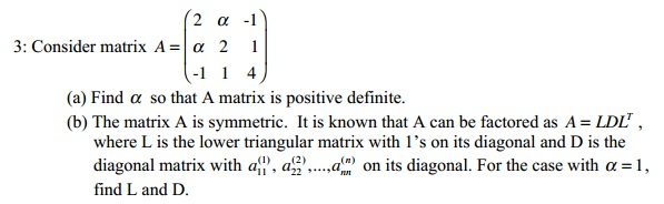 Consider matrix A = Find alpha so that A matrix i