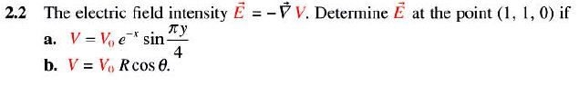 The electric field intensity E = -Delta V. Determi