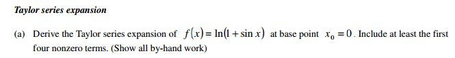 Derive the Taylor series expansion of f(x) = In(1