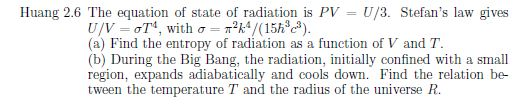 The equation of state of radiation is PV = U/3. St