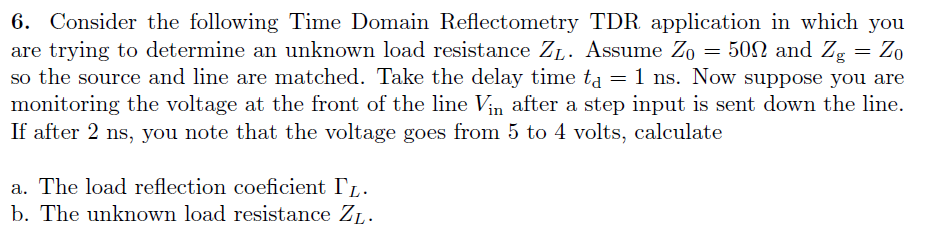 Consider the following Time Domain Reflectometry T