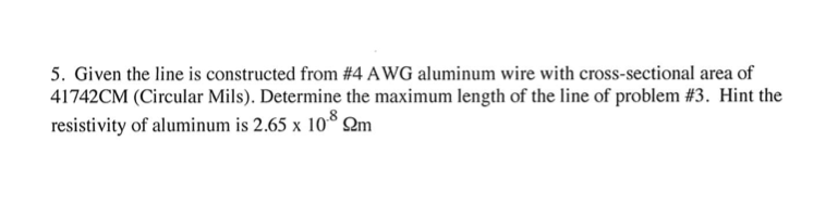 Given the line is constructed from #4 A WG aluminu
