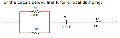 For the circuit below, find R for critical damping