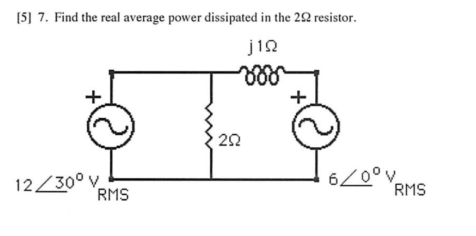 Find the real average power dissipated in the 2Ohm